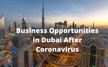 Business opportunities in Dubai post covid 19 - Xploredubai